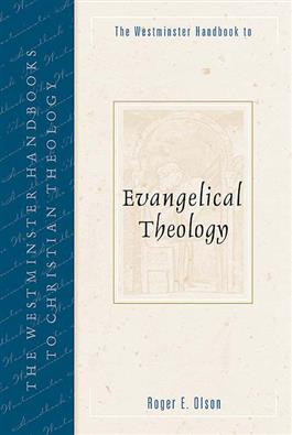The Westminster Handbook to Evangelical Theology