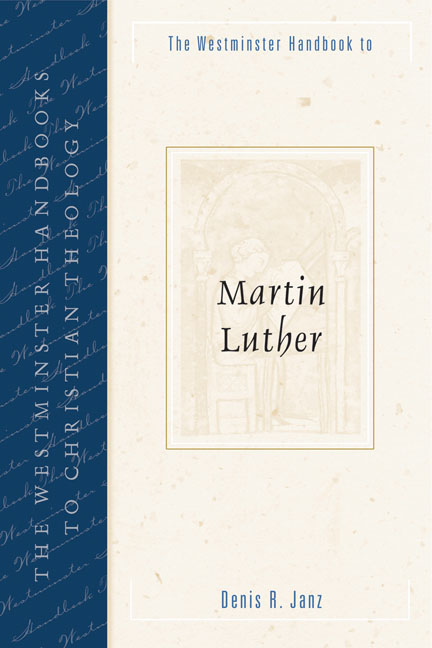 The Westminster Handbook to Martin Luther