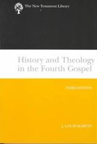 History and Theology in the Fourth Gospel, Revised and Expanded (2003)