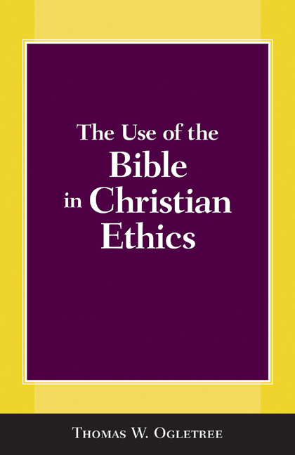 The Use of the Bible in Christian Ethics
