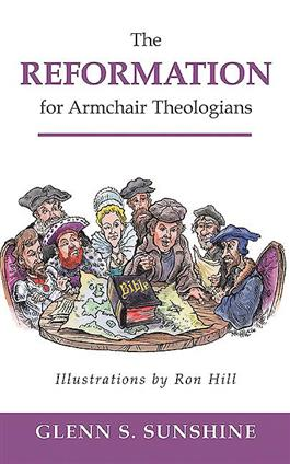 The Reformation for Armchair Theologians