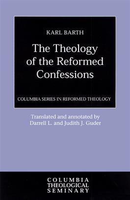 The Theology of the Reformed Confessions