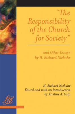 """The Responsibility of the Church for Society"" and Other Essays"