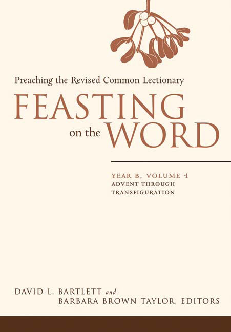 Feasting on the Word: Year B, Vol. 1