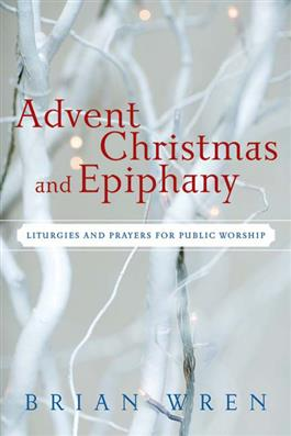 Advent, Christmas, and Epiphany