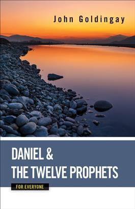 Daniel and the Twelve Prophets for Everyone