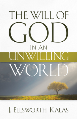 The Will of God in an Unwilling World