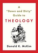 "A ""Down and Dirty"" Guide to Theology"