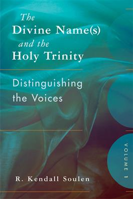 The Divine Name(s) and the Holy Trinity, Volume One