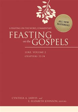Feasting on the Gospels--Luke, Volume 2