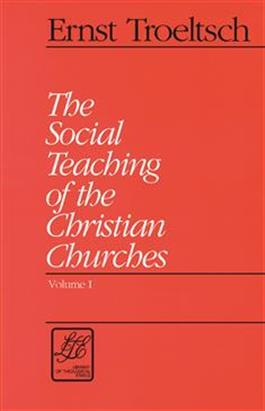 The Social Teaching of the Christian Churches, Volume I