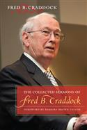 The Collected Sermons of Fred B Craddock