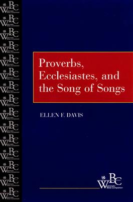 Proverbs, Ecclesiastes, and the Song of Songs