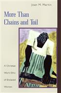 More than Chains and Toil