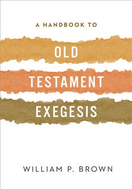 A Handbook to Old Testament Exegesis