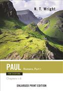 Paul for Everyone: Romans, Part 1-Enlarged Print Edition