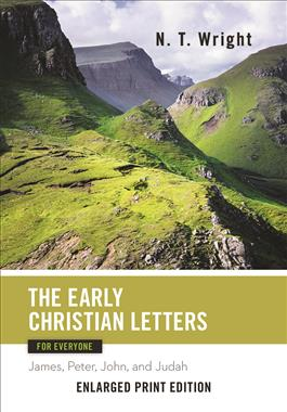 The Early Christian Letters for Everyone-Enlarged Print Edition