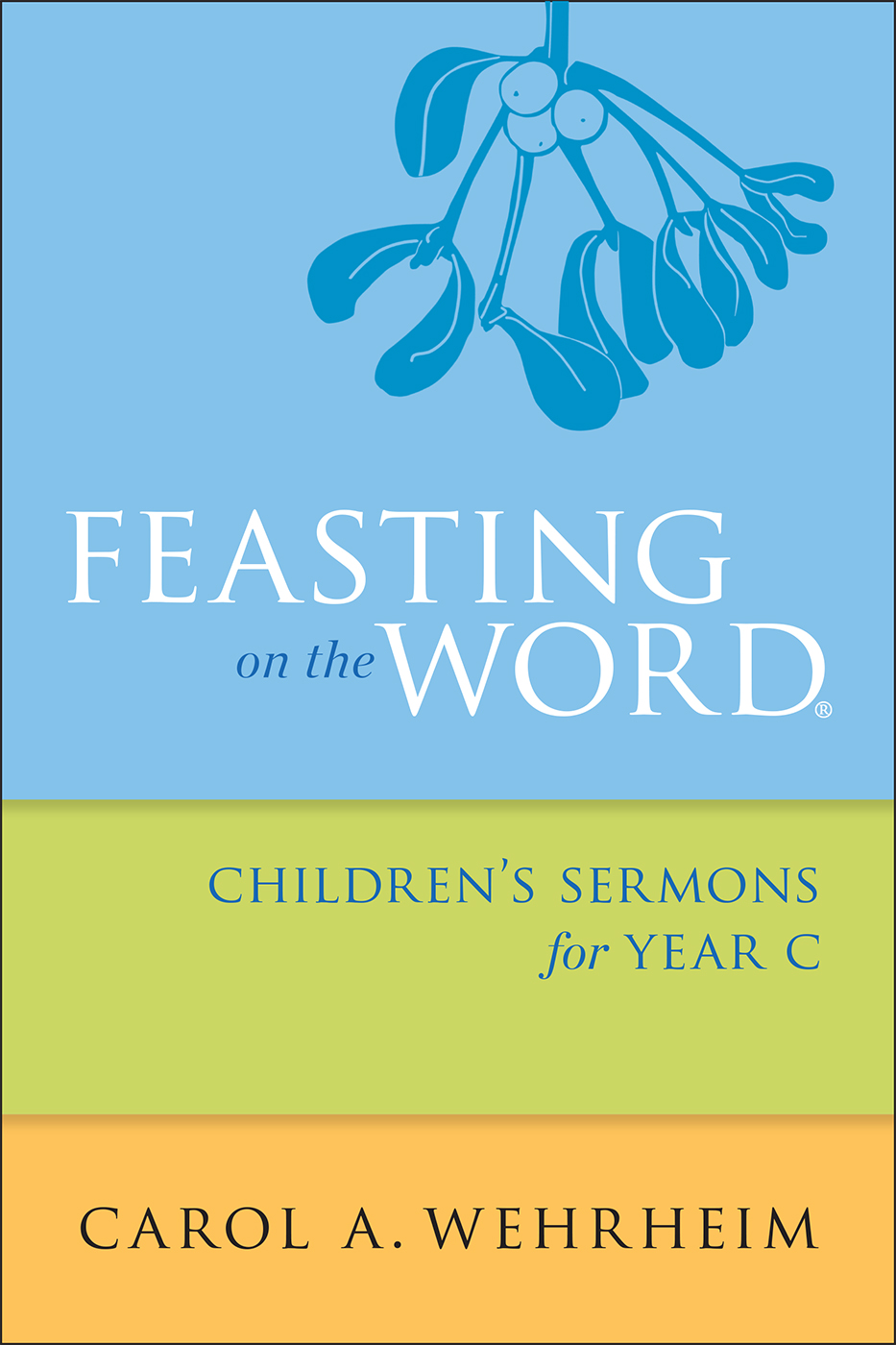 Feasting on the Word Children's Sermons for Year C