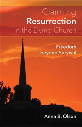 Claiming Resurrection in the Dying Church