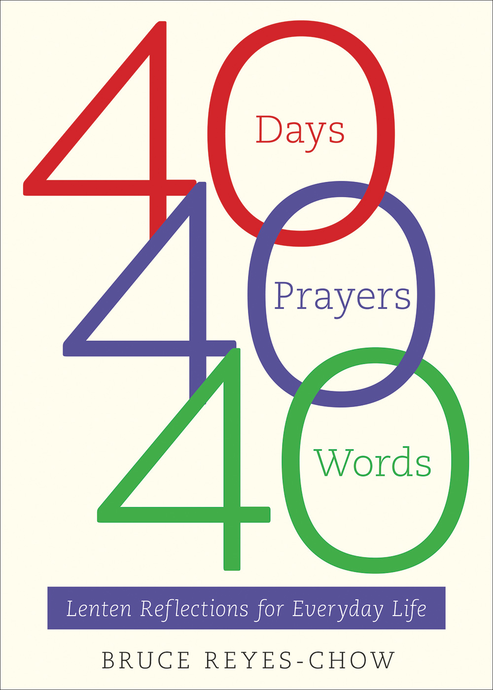 40 Days, 40 Prayers, 40 Words