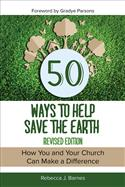 50 Ways to Help Save the Earth, Revised Edition