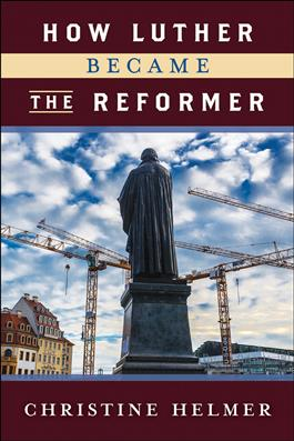 How Luther Became the Reformer