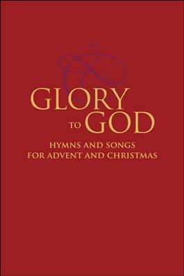 Glory to God--Hymns and Songs for Advent and Christmas
