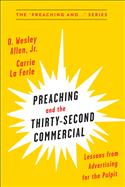 Preaching and the Thirty-Second Commercial