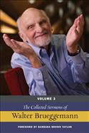 The Collected Sermons of Walter Brueggemann, Volume 3
