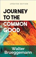 Journey to the Common Good, Updated Edition