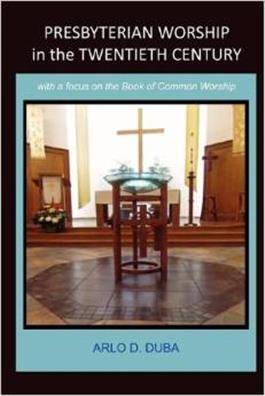 Presbyterian Worship in the Twentieth Century Paperback - ARLO D