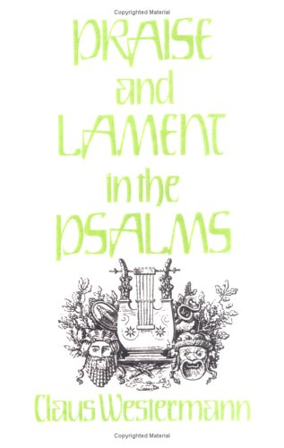 Praise and Lament in the Psalms