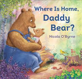 Where Is Home, Daddy Bear?