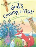 God's Coming to Visit!
