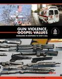 Gun Violence Gospel Values: Mobilizing in Response to God's