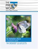 The Present Word Worship Leaflets Summer 2021