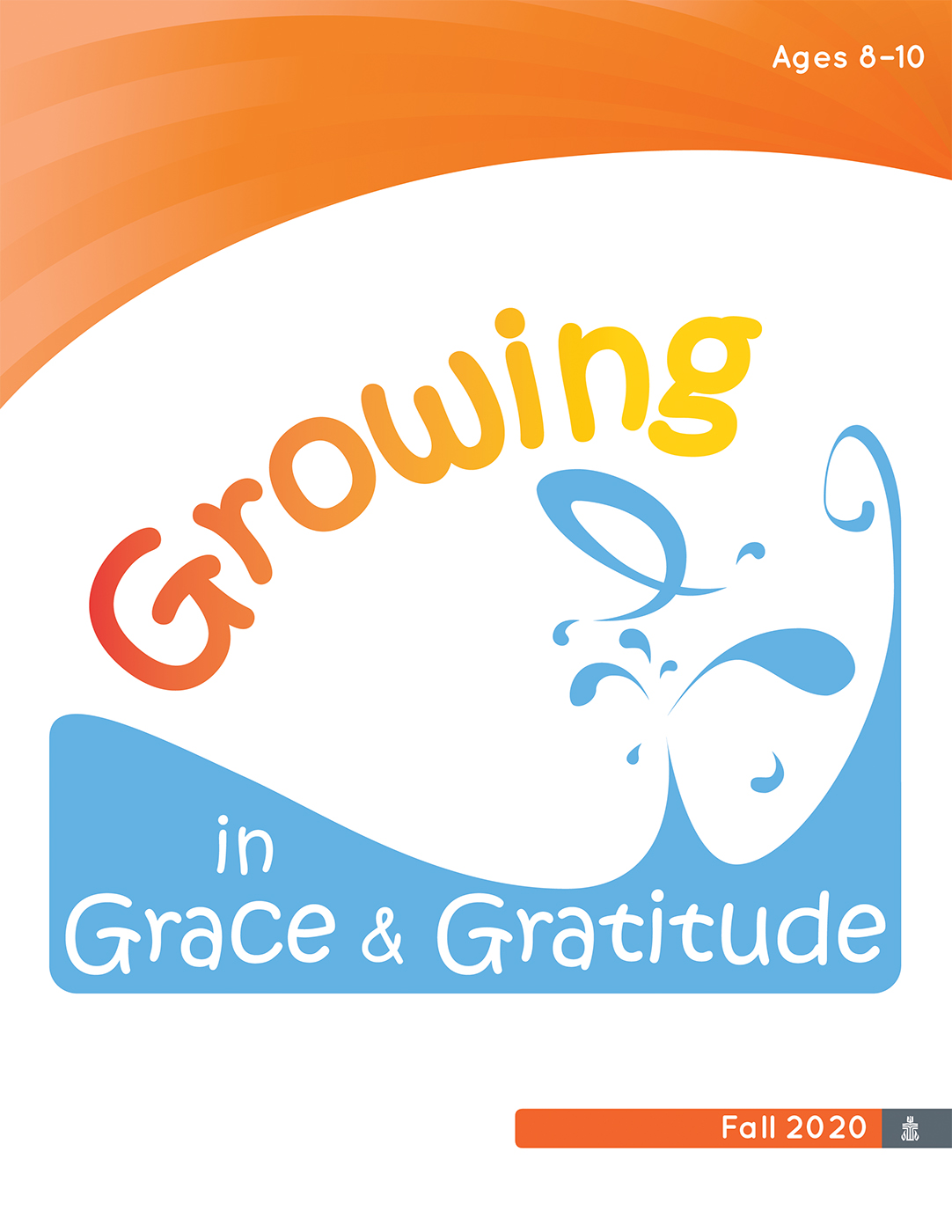 Growing in Grace & Gratitude Ages 8-10, Leader Material