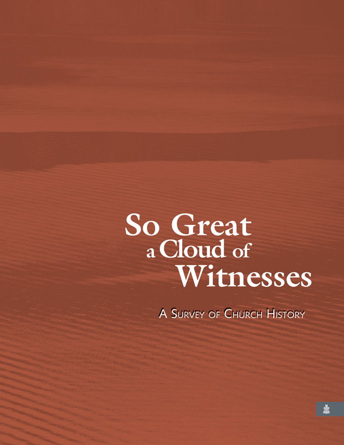 So Great A Cloud of Witnesses: A Survey of Church History, Teacher's Book