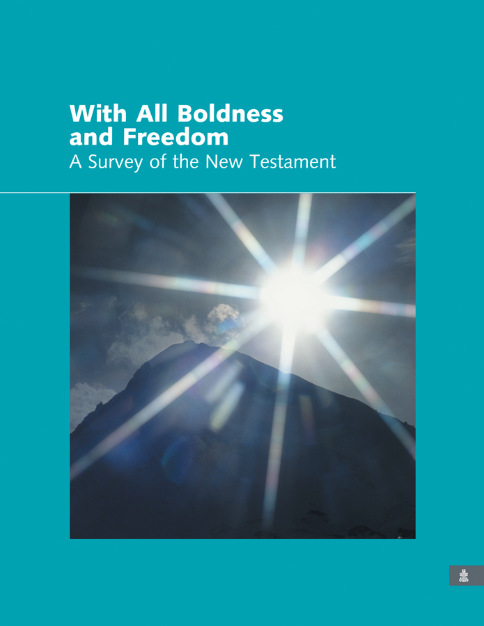 With all Boldness and Freedom: A Survey of the New Testament, Teacher's Book