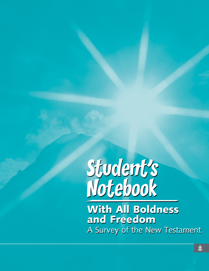 With all Boldness and Freedom: A Survey of the New Testament, Student's Notebook