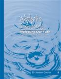 Professing Our Faith: A Confirmation Curriculum, Student's Notebook (35 Session)