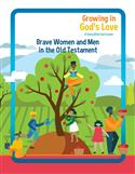 Brave Women and Men of the Old Testament