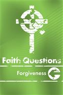 Faith Questions: Forgiveness