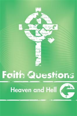 Faith Questions: Heaven and Hell