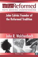 John Calvin: Founder of the Reformed Tradition, Participant's Book