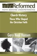 Church History: Those Who Shaped the Christian Faith, Participant's Book