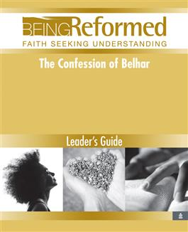 The Confession of Belhar, Leader's Guide