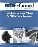 Faith, Hope, Love and Witness: The PC(USA) Form of Government, Leader's Guide