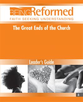 The Great Ends of the Church, Leader's Guide