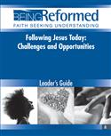 Following Jesus Today: Challenges and Opportunities, Leader's Guide